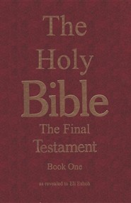 The Bible: The Final Testament, the Number of the Beast  -     By: Donald B. Orsden, Eli Eshoh
