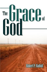 The Grace of God  -     By: Robert P. Radloff