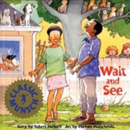 Wait and See  -     By: Robert N. Munsch     Illustrated By: Michael Martchenko