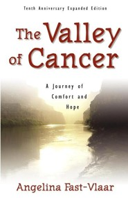 The Valley of Cancer  -     By: Angelina Fast-Vlaar