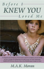 Before I Knew You Loved Me  -     By: Mary Anne Moran