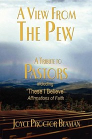 A View from the Pew: A Tribute to Pastors  -     By: Joyce Proctor Beaman