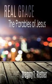Real Grace: The Parables of Jesus