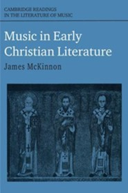 Music in Early Christian Literature   -     By: James W. McKinnon