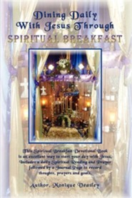 Dining Daily with Jesus Through Spiritual Breakfast  -     By: Monique Veasley