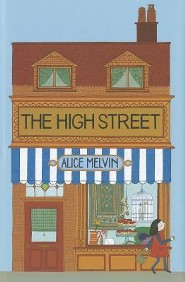 The High Street  -     By: Alice Melvin     Illustrated By: Alice Melvin