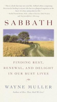 Sabbath: Finding Rest, Renewal, and Delight in Our Busy Lives
