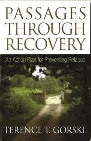 Passages Through Recovery: An Action Plan for Preventing Relapse  -     By: Terence T. Gorski