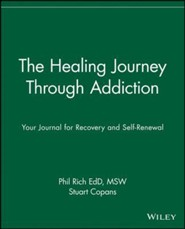 The Healing Journey Through Addiction: Your Journal for Recovery and Self-Renewal