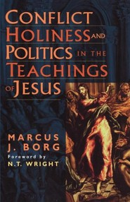 Conflict, Holiness, and Politics in the Teachings of Jesus