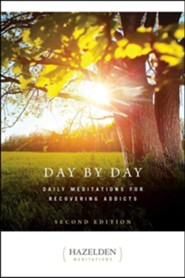 Day by Day - Second Edition: Daily Meditations for Recovering Addicts, Edition 0002  -     By: Anonymous