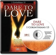 Dare to Love: 1 Cor 13 [Download] [Download]