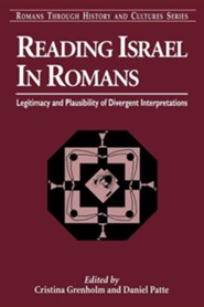 Reading Israel in Romans: Ligitimacy and Plausibility of Divergent Interpretations