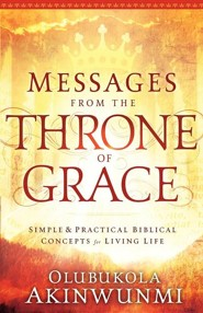 Messages from the Throne of Grace   -     By: Olubukola Akinwunmi
