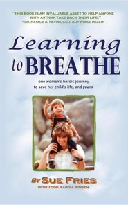 Learning to Breathe  -     By: Sue Fries, Todd Aaron Jensen