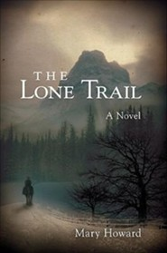 The Lone Trail  -     By: Mary Howard