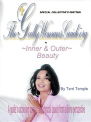 The Godly Woman's Guide to Inner & Outer Beauty  -     By: Terri Temple