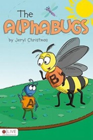 The Alphabugs  -     By: Jeryl Christmas
