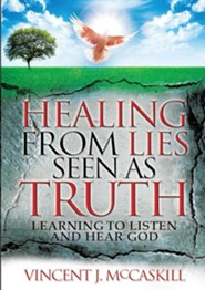 Healing from Lies Seen as Truth  -     By: Vincent J. McCaskill