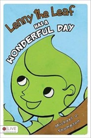 Lenny the Leaf Has a Wonderful Day  -     By: Michael J. Thompson