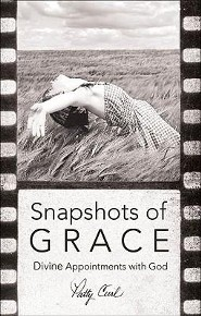 Snapshots of Grace: Divine Appointments with God  -     By: Patty Curl