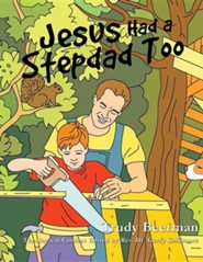 Jesus Had a Stepdad Too  -     By: Trudy Beerman