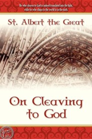 On Cleaving to God  -     By: Saint Albert the Great