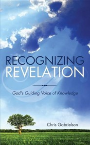Recognizing Revelation  -     By: Chris Gabrielson