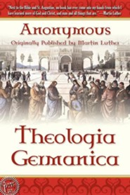 Theologica Germanica  -     Translated By: Susanna Winkworth     By: Anonymous