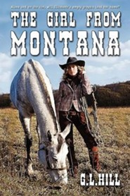 The Girl from Montana  -     By: G.L. Hill