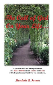 The Call of God on Your Life  -     By: Marchelle A. Farmer