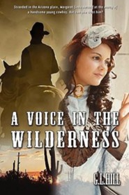 A Voice in the Wilderness  -     By: G.L. Hill