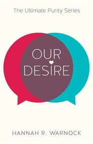 Our Desire  -     By: Hannah R. Warnock