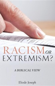 Racism or Extremism?  -     By: Eliode Joseph