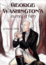 George Washington's Journey of Faith  -     By: Nichole Dilley