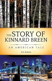 The Story of Kinnard Breen  -     By: R.K. Roberts