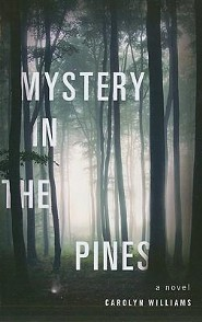 Mystery in the Pines  -     By: Carolyn Williams