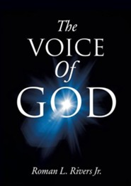 The Voice of God  -     By: Roman L. Rivers Jr.