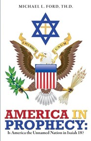 America in Prophecy  -     By: Michael L. Ford Th.D.