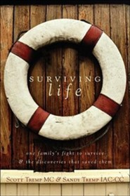 Surviving Life: One Family's Fight to Survive & the Discoveries That Saved Them  -     By: Scott Tremp, Sandy Tremp