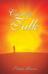 Can We Talk  -     By: Natalie Harris