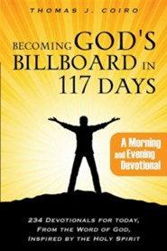Becoming God's Billboard in 117 Days  -     By: Thomas J. Coiro