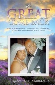 The Great Come Back  -     By: Evangelist Cynthia Kirkland