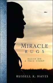 Miracle Rugs  -     By: Russell K. Hayes