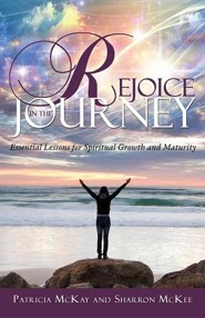 Rejoice in the Journey  -     By: Patricia McKay, Sharron McKee