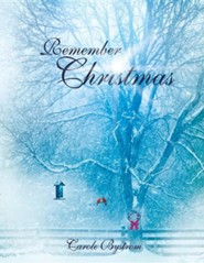 Remember Christmas  -     By: Carole Bystrom