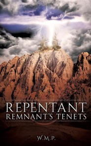 Repentant Remnant's Tenets  -     By: W.M.P.