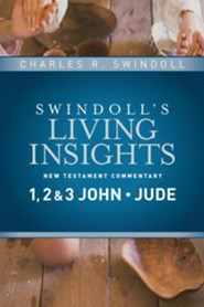 1, 2 & 3 John & Jude: Swindoll's Living Insights Commentary