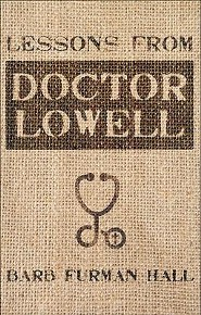Lessons from Doctor Lowell  -     By: Barb Furman Hall