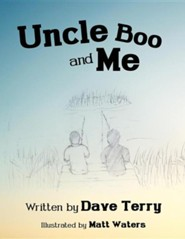 Uncle Boo and Me  -     By: Dave Terry     Illustrated By: Matt Waters